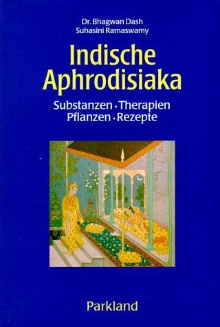 Indische Aphrodisiaka (9783880599673) by Bhagwan Dash