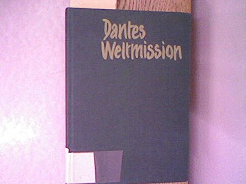 Dantes Weltmission. Leben u. Werk d. Dante Alighieri.: Veltman, Willem F.