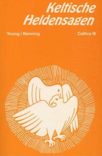 Keltische Heldensagen. - Young, Ella; Benning, Maria Christiane