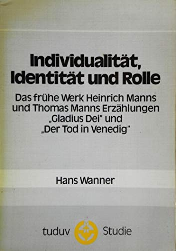 9783880730236: Individualität, Identität und Rolle: Das frühe Werk Heinrich Manns und Thomas Manns Erzählungen