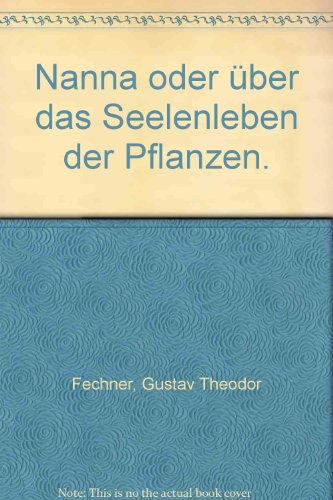 9783880749719: Nanna, oder, Über das Seelenleben der Pflanzen (ReprintLit) (German Edition)