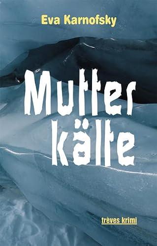 Mutterkälte (Paperback): Eva Karnofsky