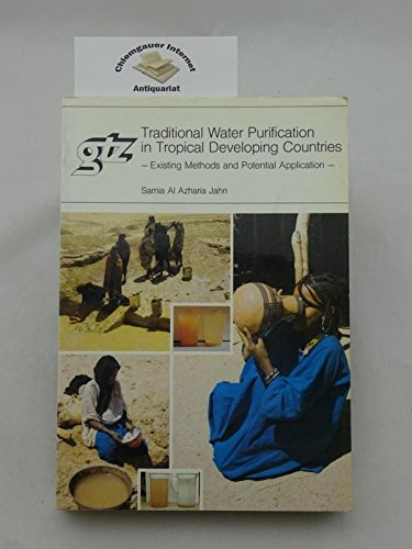 9783880851160: Traditional water purification in tropical developing countries: Existing methods and potential application (GTZ-publications)