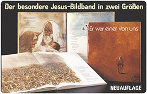 Er war einer von uns: Jesus-Bildband