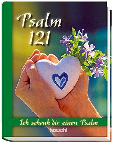 Psalm 121: Ich schenk dir einen Psalm
