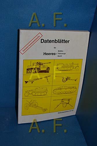 Datenblätter für Heeres-Waffen, -Fahrzeuge, -Gerät. (= Dokumentation W 127 / ...