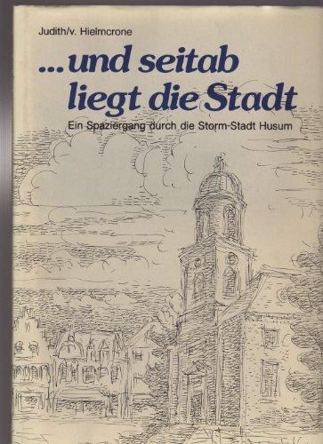 und seitab liegt die Stadt: Ein Spaziergang: Wilhelm Judith