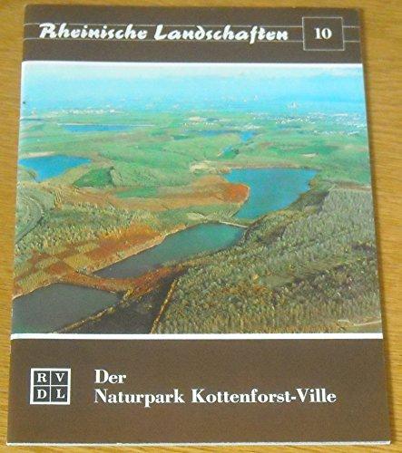 Der Naturpark Kottenforst-Ville. Rheinische Landschaften.: Kremer, Bruno P.;