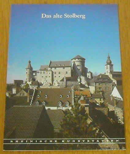 Rheinische Kunststätten. Das Alte Stolberg.: Hilgers, Fritz