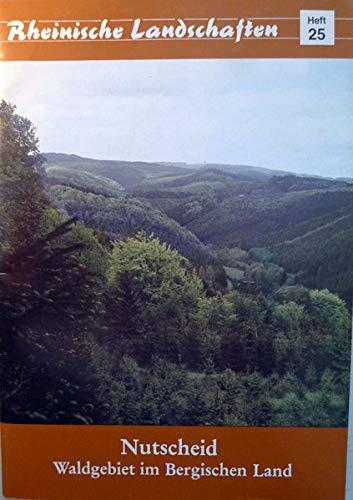 Nutscheid - Waldgebiet im Bergischen Land. Rheinische: Roth, Hermann Josef;