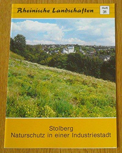 Stolberg. Naturschutz in einer Industriestadt. Rheinische Landschaften.: Haese, Ulrich