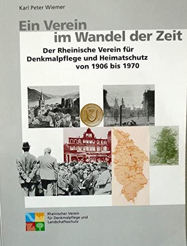 9783880948839: Ein Verein im Wandel der Zeit: Der Rheinische Verein f�r Denkmalpflege und Heimatschutz von 1906 bis 1970