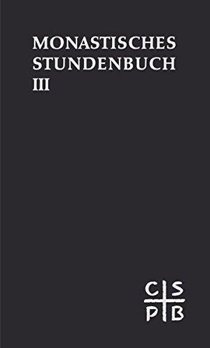 Die Feier des Stundengebetes. Monastisches Stundenbuch. Für die Benediktiner des deutschen ...
