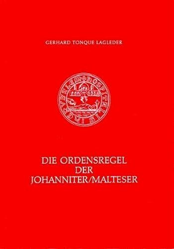 9783880961517: Die Ordensregel der Johanniter/Malteser: Die geistlichen Grundlagen des Johanniter-/Malteserordens, mit einer Edition und Übersetzung der drei ältesten Regelhandschriften