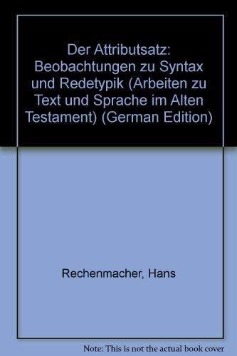 Der Attributsatz: Beobachtungen zu Syntax und Redetypik (Arbeiten zu Text und Sprache im Alten ...