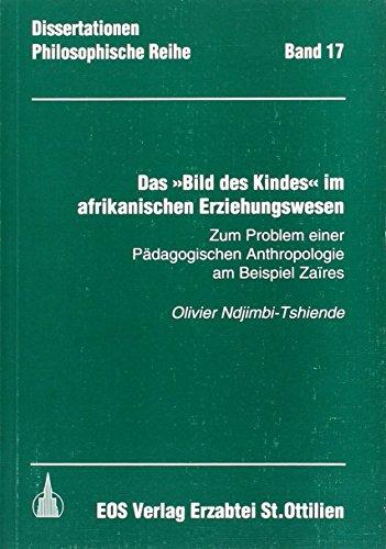 Das Bild des Kindes im Afrikanischen Erziehungswesen: Zum Problem einer Pädagogischen ...