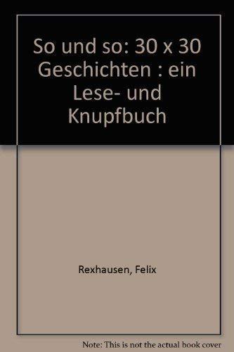 9783880970205: So und so: 30 x 30 Geschichten : ein Lese- und Knüpfbuch (German Edition)