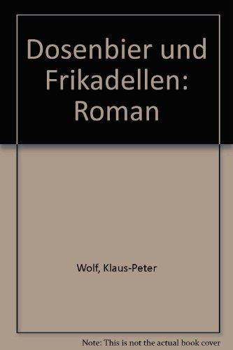 9783880971219: Dosenbier und Frikadellen: Roman