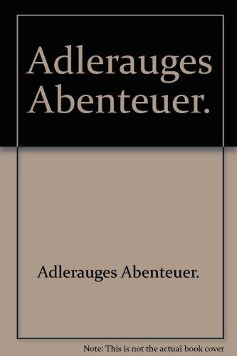 9783881015349: Adlerauges Abenteuer.