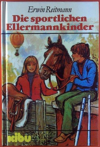 Die Sportlichen Ellermannkinder - Jungenbuch - Mädchenbuch - Von 9 - 12 Jahren