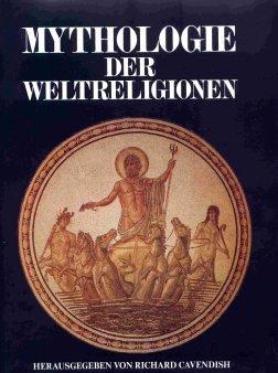 9783881020671: Mythologie der Weltreligionen. Eine illustrierte Weltgeschichte des mythisch-religiösen Denkens.