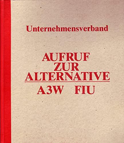 9783881030175: Aufruf zur Alternative A3W/FIU: Unternehmensverband (Livre en allemand)