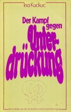 Der Kampf gegen Unterdru?ckung: Materialien aus der deutschen Lesbierinnenbewegung (German Edition) - Kuckuc, Ina