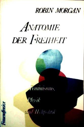 Anatomie der Freiheit. Feminismus, Physik und Weltpolitik - Morgan, Robin