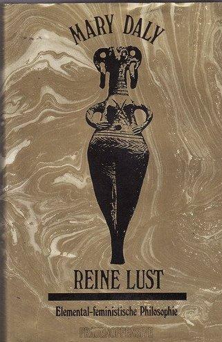Reine Lust. Elemental- feministische Philosophie.