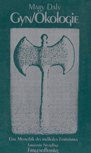 Gyn/Ökologie: Die Metaethik des radikalen Feminismus - Daly Mary, Wisselinck Erika