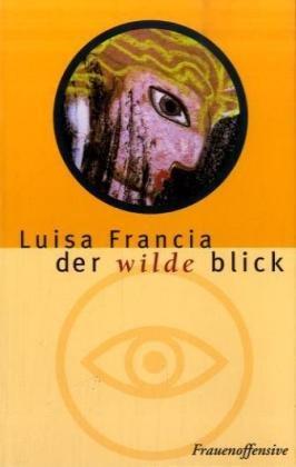 9783881043281: Der wilde Blick.