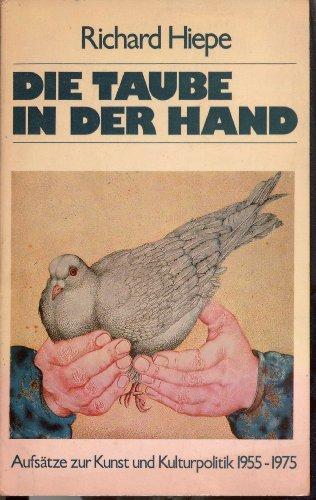 Die Taube in der Hand : Aufsätze