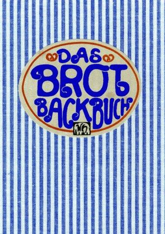 9783881170031: Das Brotbackbuch.