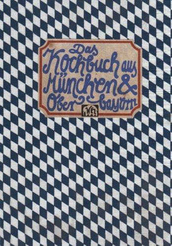 9783881170055: Das Kochbuch aus M�nchen und Oberbayern (Livre en allemand)