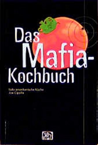Das Mafia-Kochbuch: Italo-amerikanische Küche, Chicago 1970: Joe Cipolla