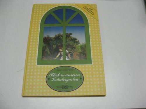 9783881170765: Blick in unseren Kr�utergarten