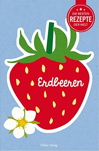 9783881170871: Die besten Rezepte der Welt - Erdbeeren