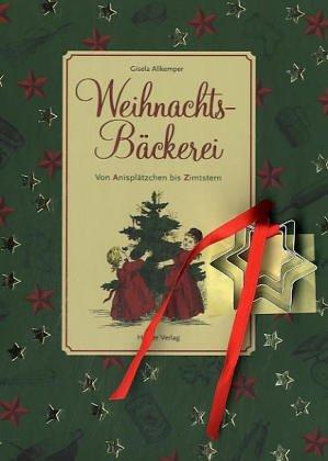 9783881176798: Weihnachtsbäckerei: Von Anisplätzchen bis Zimtstern