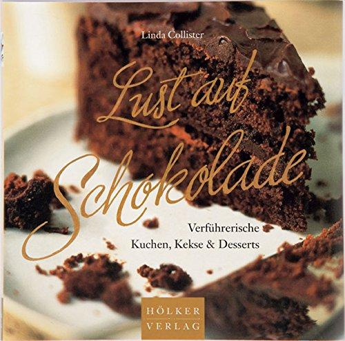 Lust Auf Schokoladeverfu?hrerische Kuchen, Kekse &Amp; Desserts: Collister, Linda