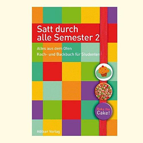 9783881178198: Satt durch alle Semester 2: Alles aus dem Ofen / Koch- und Backbuch für Studenten