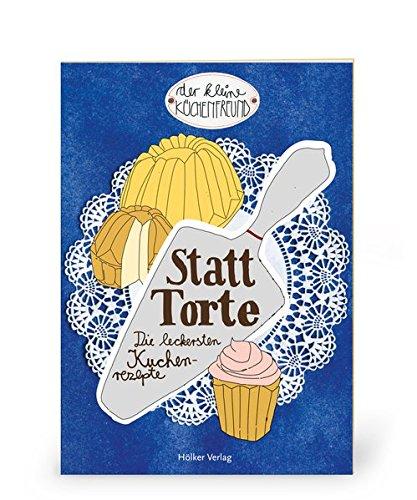 9783881178570: Der kleine Küchenfreund: Statt Torte - AbeBooks ...