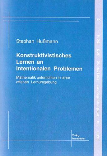 9783881203401: Konstruktivistisches Lernen an Intentionalen Probl