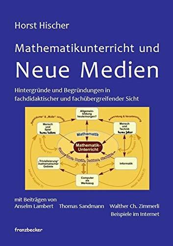 Mathematikunterricht und Neue Medien: Horst Hischer