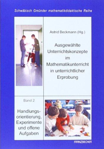 9783881204385: Ausgewahlte Unterrichtskonzepte im Mathematikunterricht in unterrichtlicher Erprobung 2: Handlungsorientierung,Experimente und offene Aufgaben