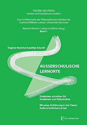 9783881204446: Außerschulische Lernorte: Studenten schreiben für Studenten und Referendare. Mit einer Einführung in das Thema Außerschulisches Lernen