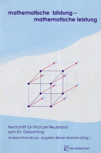 9783881204477: Mathematische Bildung  Mathematische Leistung: Festschrift f�r Michael Neubrand zum 60. Geburtstag