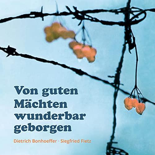 Von guten Mächten wunderbar geborgen : CD: Siegfried Fietz