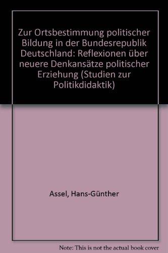 Zur Ortsbestimmung politischer Bildung in der Bundesrepublik Deutschland : Reflexionen über ...