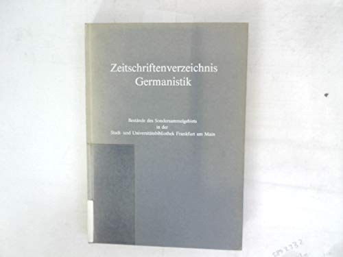 Zeitschriftenverzeichnis Germanistik - Bestände des Sondersammelgebiets: Stadt- und Universitätsbibliothek
