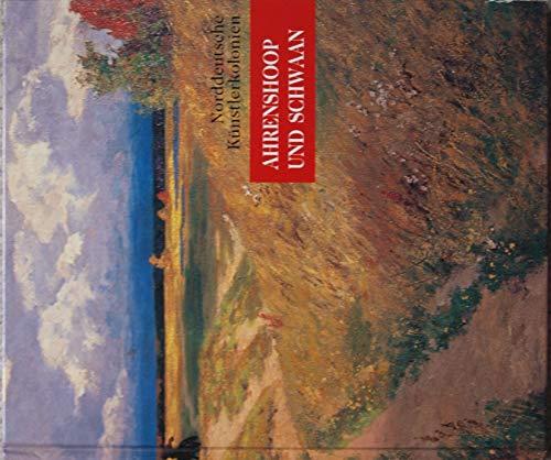 Ahrenshoop und Schwaan. Ein Jahrhundert Norddeutsche Künstlerkolonien: Bernitt, Johann Joachim